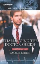Challenging the Doctor Sheikh ebook by Amalie Berlin