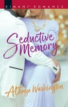 Seductive Memory ebook by Altonya Washington