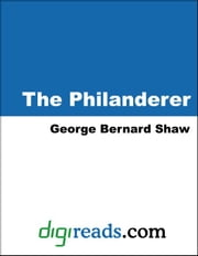 The Philanderer ebook by Shaw, George Bernard