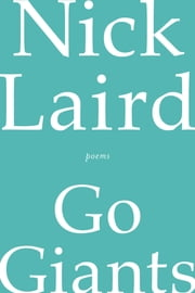 Go Giants: Poems ebook by Nick Laird