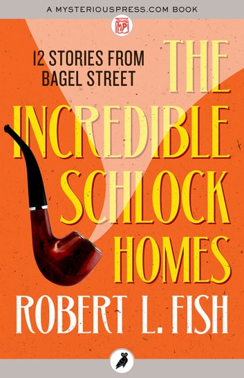 The Incredible Schlock Homes ebook by Robert L. Fish