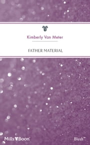 Father Material ebook by Kimberly Van Meter
