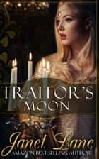 Traitor's Moon ebook by Janet Lane