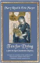 Ten for Dying ebook by Mary Reed