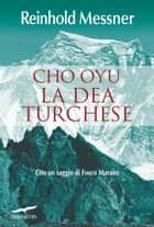 Cho Oyu. La Dea Turchese ebook by Reinhold Messner