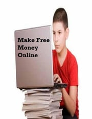 Make Free Money Online ebook by V.T.