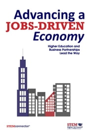 Advancing a Jobs-Driven Economy - Higher Education and Business Partnerships Lead the Way ebook by STEMconnector®