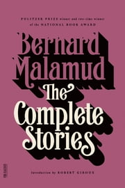The Complete Stories ebook by Bernard Malamud,Robert Giroux
