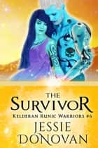 The Survivor ebook by Jessie Donovan