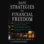 Safe Strategies for Financial Freedom audiobook by Van K. Tharp, D.R. Barton, Steve Sjuggerud