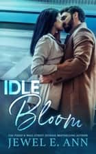 Idle Bloom ebook by Jewel E. Ann