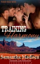 Training Harmony ebook by Samantha Madisen