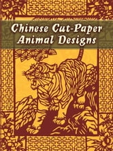 Chinese Cut-Paper Animal Designs ebook by Dover