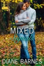 Mixed Signals ebook by Diane Barnes