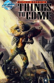Walter Koenig's Things to Come #4 ebook by Walter Koenig,Juan Baez