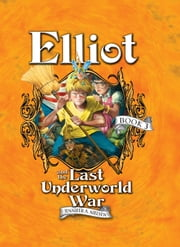 Elliot and the Last Underworld War - The Underworld Chronicles ebook by Jennifer Nielsen,Gideon Kendall