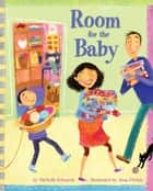 Room for the Baby ebook by Michelle Edwards, Jana Christy