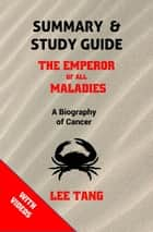Summary & Study Guide: The Emperor of All Maladies: A Biography of Cancer ebook by Lee Tang