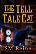 The Tell Tale Cat - The Psychic Cat Mysteries, #2 ebook by SM Reine