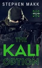 The Kali Option ebook by Stephen Makk