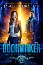 Doormaker: The One Door ebook by