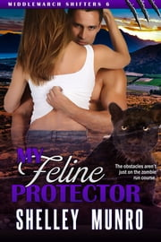 My Feline Protector ebook by Shelley Munro