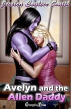 Avelyn and the Alien Daddy (Intergalactic Brides 3) ebook by Jessica Coulter Smith