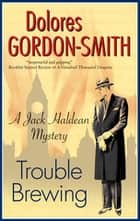 Trouble Brewing ebook by Dolores Gordon-Smith