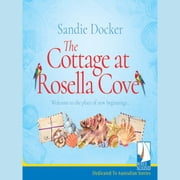 The Cottage at Rosella Cove audiobook by Sandie Docker