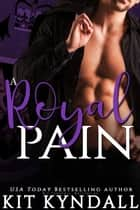 A Royal Pain ebook by Kit Kyndall