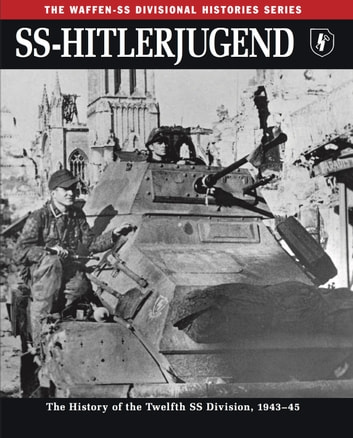 SS-Hitlerjugend - The History of the Twelfth SS Division, 194345 ebook by Rupert Butler