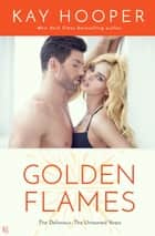 Golden Flames ebook by Kay Hooper
