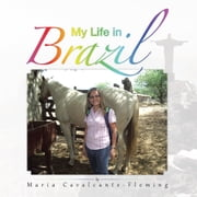 My Life in Brazil ebook by Maria Cavalcante-Fleming