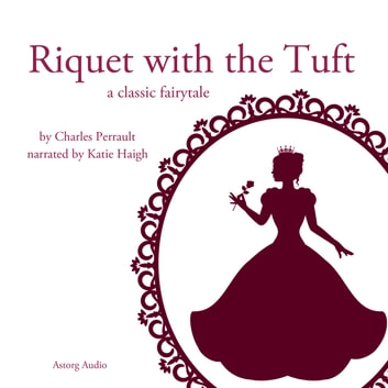 Riquet with the Tuft, a fairytale audiobook by Charles Perrault