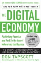 The Digital Economy ANNIVERSARY EDITION: Rethinking Promise and Peril in the Age of Networked Intelligence ebook by Don Tapscott