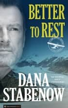 Better to Rest - Liam Campbell #4 eBook by Dana Stabenow