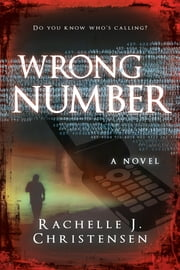 Wrong Number ebook by Rachelle J. Christensen