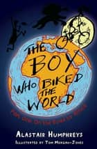 The Boy who Biked the World Part One - On the Road to Africa ebook by Alastair Humphreys, Tom Morgan-Jones