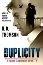 Duplicity: A Tale of Murder, Mystery and Romance ebook by H. D. Thomson