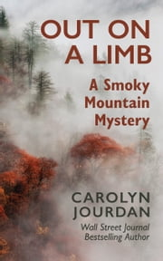 Out on a Limb: A Smoky Mountain Mystery ebook by Carolyn Jourdan