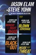 The Riley Covington Collection: Monday Night Jihad / Blown Coverage / Blackout / Inside Threat ebook by