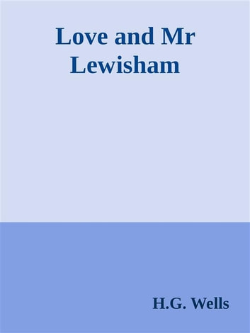 Love and Mr Lewisham ebook by H.g. Wells,H.G. Wells