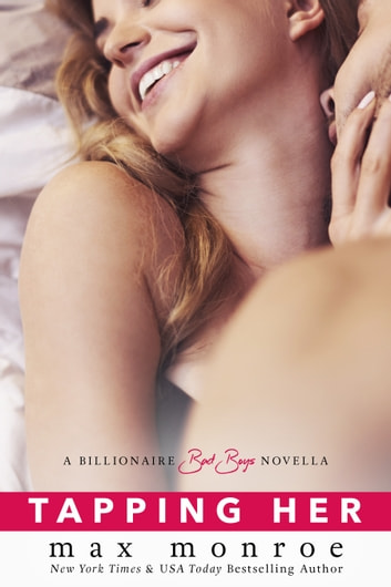 Tapping Her: A Billionaire Bad Boys Novella (Book 1.5) ebook by Max Monroe