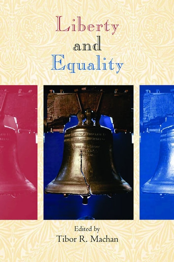 Liberty and Equality ebook by Tibor R. Machan