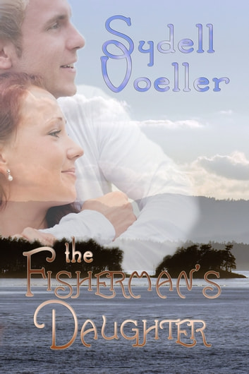 The Fisherman's Daughter ebook by Sydell I. Voeller