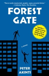 Forest Gate - A Novel ebook by Peter Akinti