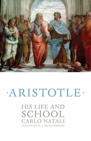 Aristotle - His Life and School ebook by Carlo Natali,D. S. Hutchinson