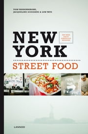 New York street food - koken en reizen in de 5 stadsdelen ebook by Tom Vandenberghe, Jacqueline Goossens, Luk Thys