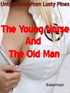 The Young Nurse and The Old Man ebook by Bakerman