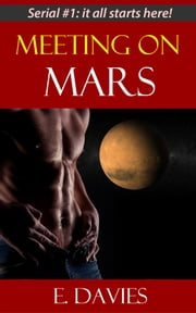 Meeting on Mars (Gay Sci-Fi Erotica) ebook by E. Davies